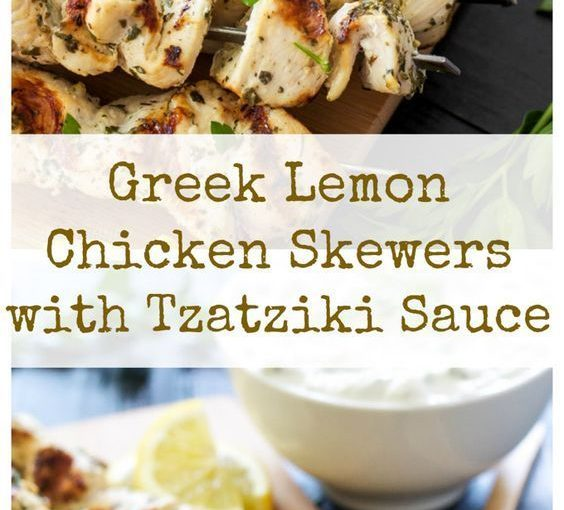 Greek Lemon Chicken Skewers with Tzatziki Sauce | Delicious and healthy vegetation …