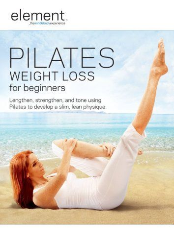 Element: Pilates Weight Loss for Beginners … love stretching on this DVD