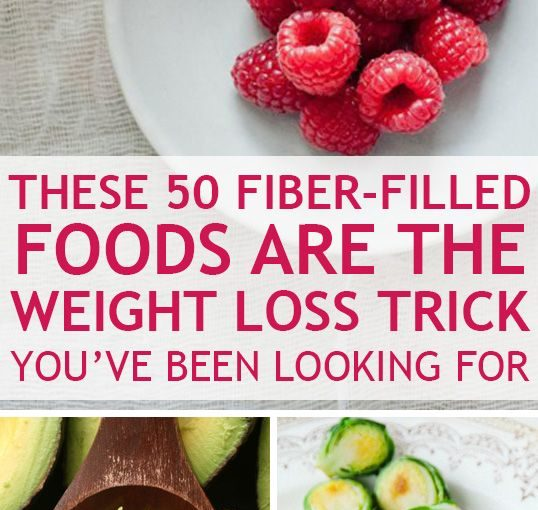 FIBER-FILLED FOOD You need to lose weight: Fiber rich foods like whole grains …