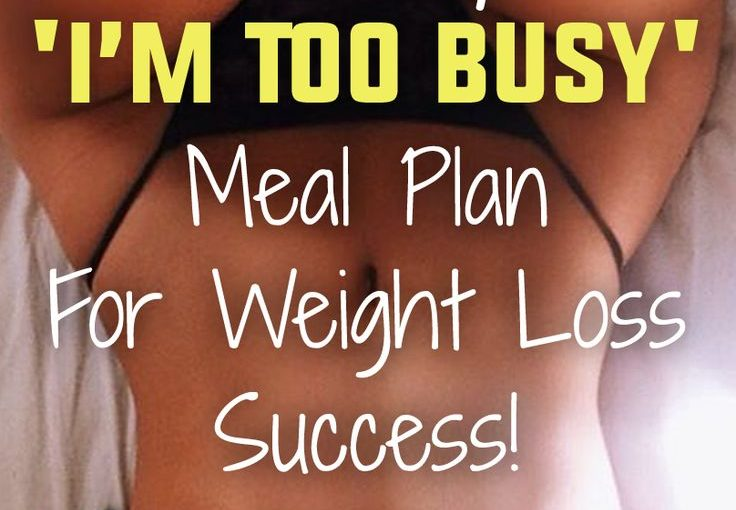 "7th day ""I'm too busy"" # 39; Meal plan for weight loss performance!"