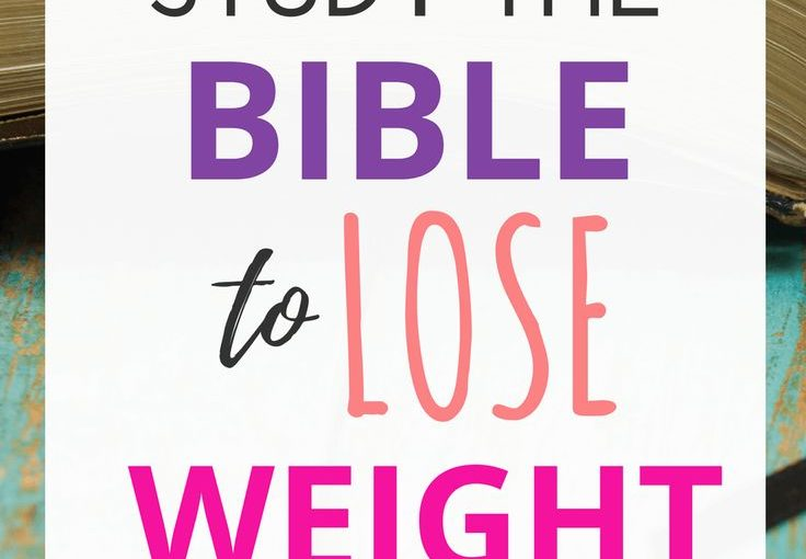 You know the scriptures have wisdom for everyday life but what about weight …