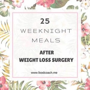 25 weeks of meals after weight loss! www.foodcoach.me