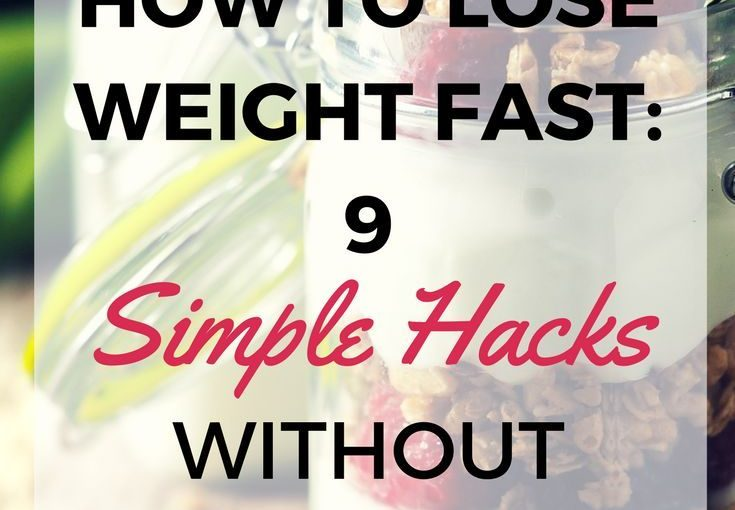 How to lose weight fast and easy with 9 tips and tricks that can become life-threatening