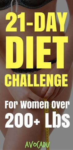 21-day diet challenge for women weighing 200 lbs | How to lose weight if you know …