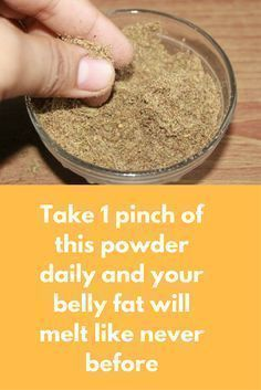 Take 1 pinch of this powder daily and your belly will melt like never before …