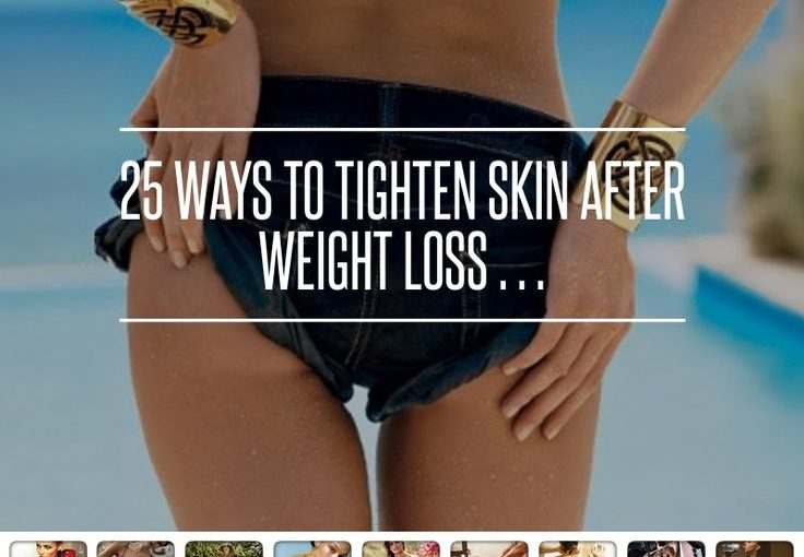 25 ways to tighten your skin after weight loss – drop slowly, skin tightening cream …