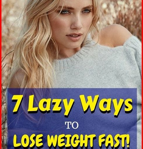 Lazy ways to lose weight fast. 7 ways to speed up weight loss without work