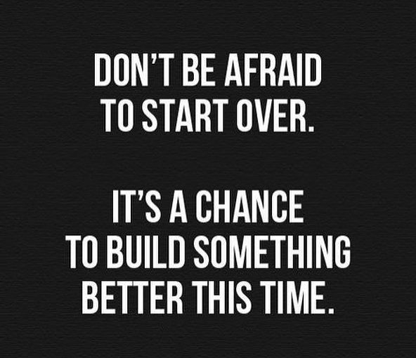 Don't be afraid to start over. There is an opportunity to build something better right now …